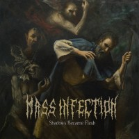 Purchase Mass Infection - Shadows Became Flesh
