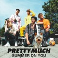 Buy PRETTYMUCH - Summer On You (CDS) Mp3 Download