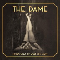 Purchase The Dame - Losing Sight Of What You Want