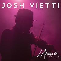 Purchase Josh Vietti - Magic City