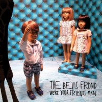 Purchase The Bevis Frond - We're Your Friends, Man