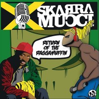 Purchase Skarra Mucci - Return Of The Raggamuffin