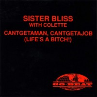 Purchase Sister Bliss - Cantgetaman, Cantgetajob (Life's A Bitch!) (MCD)