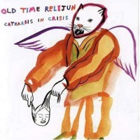 Purchase Old Time Relijun - Catharsis In Crisis