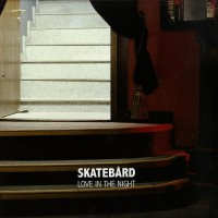 Purchase Skatebard - Love In The Night (EP)