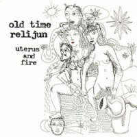 Purchase Old Time Relijun - Uterus And Fire