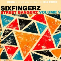 Purchase Sixfingerz - Street Bangerz Vol. 9