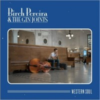 Purchase Birch Pereira & The Gin Joints - Western Soul