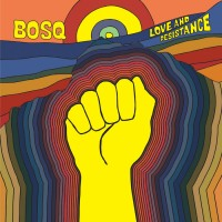Purchase Bosq - Love And Resistance