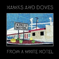 Purchase Hawks And Doves - From A White Hotel