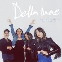 Purchase Della Mae - The Butcher Shoppe (EP)