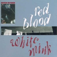 Purchase Mitch Ryder - Red Blood, White Mink