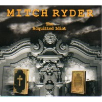 Purchase Mitch Ryder - The Acquitted Idiot