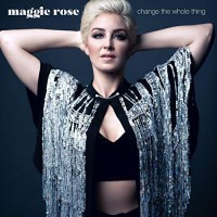 Purchase Maggie Rose - Change The Whole Thing