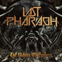 Purchase Last Pharaoh - The Mantle Of Spiders