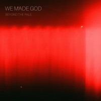 Purchase We Made God - Beyond The Pale