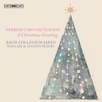 Purchase Bach Collegium Japan Chorus, Masaaki Suzuki & Masato Suzuki - Verbum Caro Factum Est: A Christmas Greeting