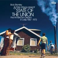 Purchase VA - Bob Stanley & Pete Wiggs Present State Of The Union: The American Dream In Crisis (1967-1973)