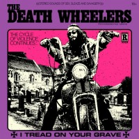 Purchase The Death Wheelers - I Tread On Your Grave