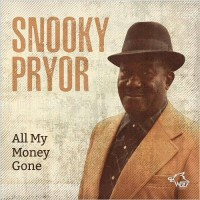 Purchase Snooky Pryor - All My Money Gone
