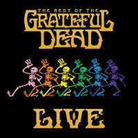 Purchase The Grateful Dead - The Best Of The Grateful Dead Live (Remastered)