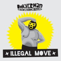 Purchase Dokkerman & The Turkeying Fellaz - Illegal Move