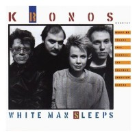 Purchase Kronos Quartet - White Man Sleeps