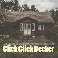 Purchase Clickclickdecker - Am Arsch Der Kleinen Aufmerksamkeiten