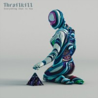 Purchase Thrailkill - Everything That Is You