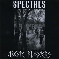 Purchase Arctic Flowers - Arctic Flowers/Spectres (Split)