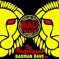 Purchase The Partysquad - The Badman Rave (EP)