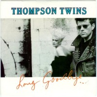 Purchase Thompson Twins - Long Goodbye