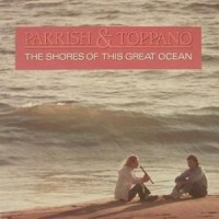Purchase Parrish & Toppano - The Shores Of This Great Ocean