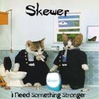 Purchase Skewer - I Need Something Stronger