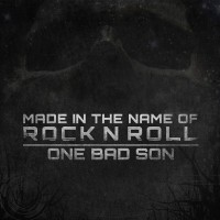 Purchase One Bad Son - Made In The Name Of Rock N Roll