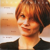 Purchase Shawn Colvin - Every Little Thing He Does Is Magic (CDS)