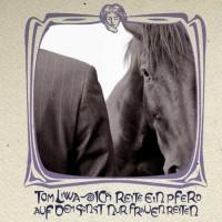 Purchase Tom Liwa - Ich Reite Ein Pferd Auf Dem Sonst Nur Frauen Reiten