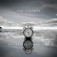 Purchase Tom Schuman - Reflections Over Time
