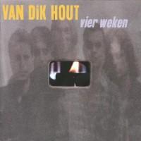 Purchase Van Dik Hout - Vier Weken
