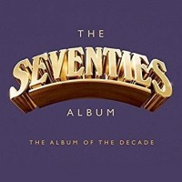 Purchase VA - The Seventies Album - The Album Of The Decade CD3