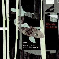 Purchase Wendy McNeill - For The Wolf, A Good Meal