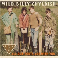 Purchase Wild Billy Childish - All Our Forts Are With You (With Ctmf)