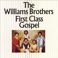 Purchase The Williams Brothers - First Class Gospel (Vinyl)
