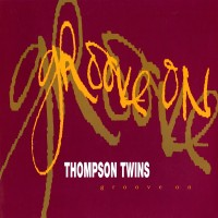 Purchase Thompson Twins - Groove On