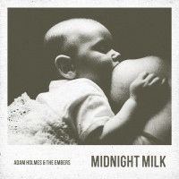 Purchase Adam Holmes & The Embers - Midnight Milk