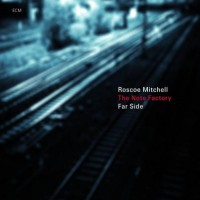 Purchase Roscoe Mitchell & The Note Factory - Far Side