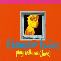 Purchase Thompson Twins - Play With Me (Jane)