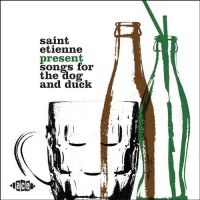 Purchase VA - Saint Etienne Presents Songs For The Dog & Duck