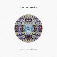 Purchase Xavier Omar - The Everlasting Wave