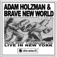 Purchase Adam Holzman & Brave New World - Live Vol.3 - Neon Beef Thermometer - Live In New York